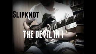 Slipknot The Devil In I Guitar Cover W Tabs