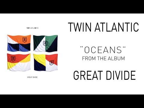 Twin Atlantic – Oceans (Audio)