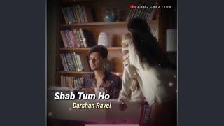 Shab Tum Ho  Darshan Raval   New Romantic WhatsApp Status  Saroj Creation  🥰🥰