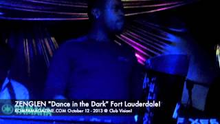 "Zenglen ""Dance in the Dark"" Fort Lauderdale! (Oct 2013)"