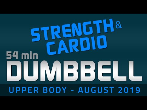 upper-body---august-2019-|-strength-&-cardio,-dumbbell-workout-(chest,-shoulder-&-triceps)