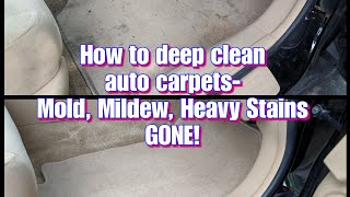 How to deep clean car carpets- Mold, Mildew, Heavy stains GONE!!