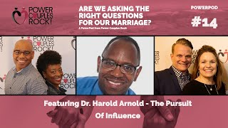 Power Couples Rock:  Dr. Harold Arnold:  Are We Asking The Right Questions For Our Marriage?