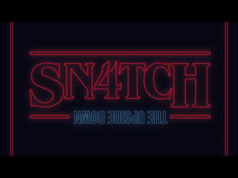 Sn4tch - The Upside Down