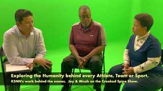 KSNN -Showing the Human behind the Athlete. Owners Micah and Jay interviewed on the CrookedSpineShow