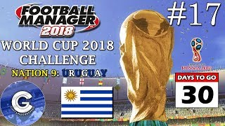 FM18 World Cup Challenge | Nation 9: Uruguay | E17: GROUP STAGES! | Football Manager 2018
