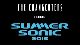"The Changcuters | ""Rockin Summer Sonic 2015 (Part 3)"""