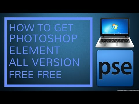 How To Download Photoshop Element Free 2017
