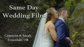 Same Day Wedding Film: Cameron & Sarah - Troutdale, OR