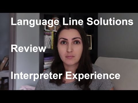 Language Line Solutions Review. Interpreter Experience