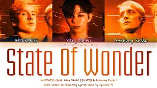 inverness - 'State of Wonder (feat. Kang Daniel & Anthony Russo)' Lyrics (Color Coded_Han_Rom_Eng)