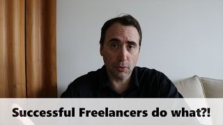Successful Freelancers Do This