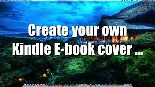 So Erstellen Sie Ihre eigene Kindle-E-Book-Cover mit Photoshop