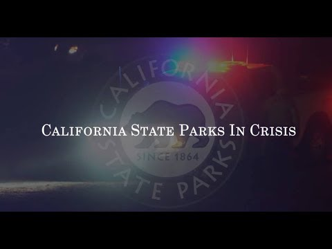California State Parks in Crisis - As Experienced by State Park Rangers