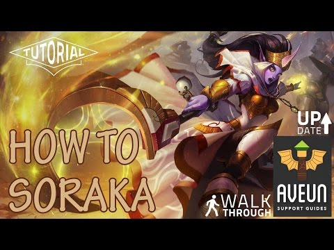 Season 6 League of Legends How To Play Soraka Support Gameplay Guide