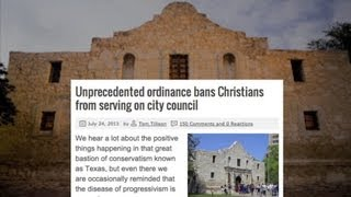 Would San Antonio Ordinance Really Ban Christians from Government? (Nanny of the Month, 7-13)