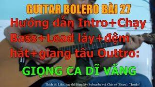 Giọng Ca Dĩ Vãng - (Hướng dẫn Intro + Chạy Bass + đệm hát + Outtro) - Bài 27