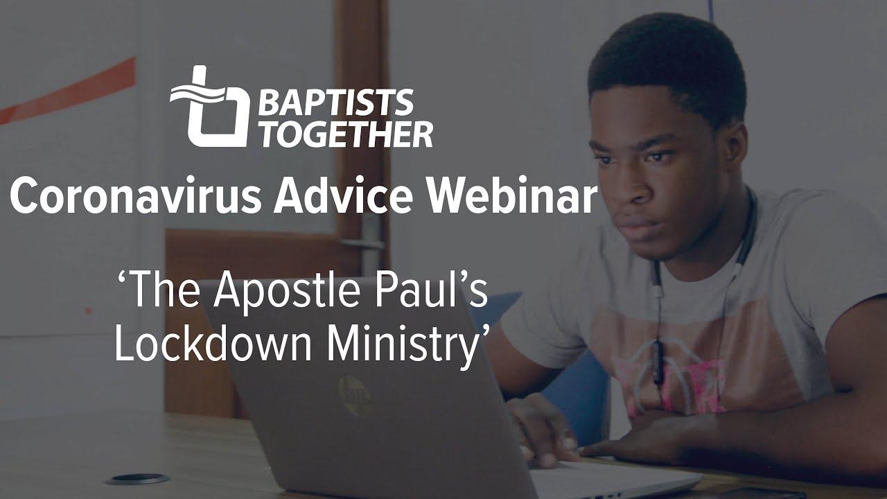 Coronavirus Advice Webinar: The Apostle Paul's Lockdown Ministry