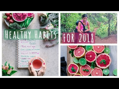 HEALTHY HABITS FOR 2018 | how to feel happier in 2018
