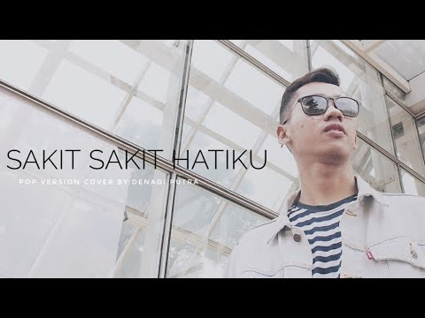 [pop version] Sakit Sakit Hatiku - Via Vallen | COVER DENADI