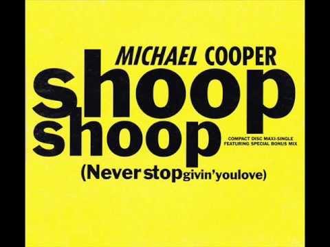 Shoop Shoop (Never Stop Givin' You Love) - Michael Cooper (JOGJUNIOR)