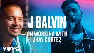 J Balvin On Working With Jhay Cortez