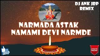 Narmada Astak - Namami Devi Narmde Remix Dj Ank Jbp