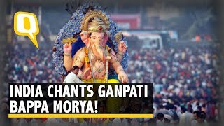 Ganesh Chaturthi 2018: India says 'Ganpati Bappa Morya' | The Quint