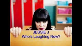 JESSIE J  - Who's Laughing now ( With Lyrics + Music video )