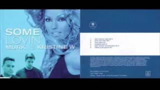 Murk vs. Kristine W - Some Lovin