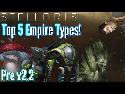 Stellaris | My Top 5 Empire Types! | Pre-v2.2 Update!