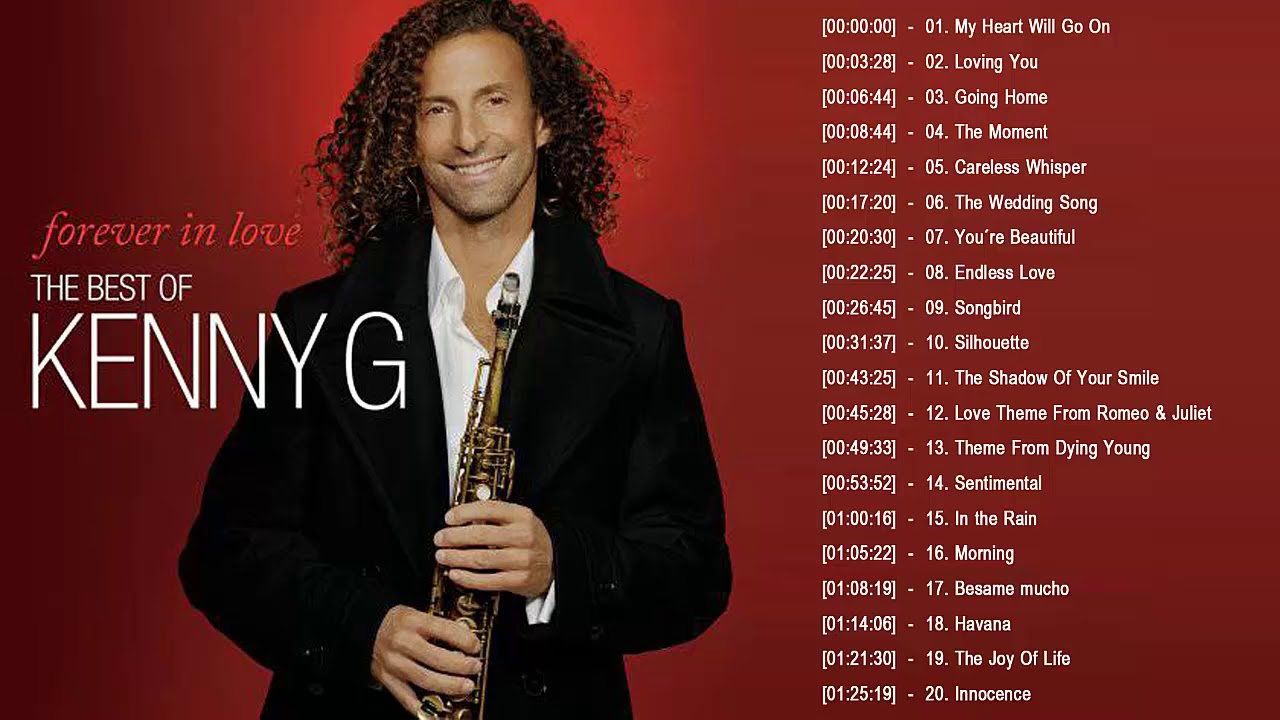 Kenny G Top 20 Love Songs Saxophone 2017 Greatest Hits