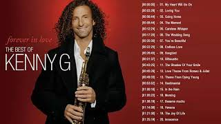 Kenny G Top 20 Love Songs Saxophone 2017 -Kenny G Greatest Hits - Kenny G Best Of Playlist -