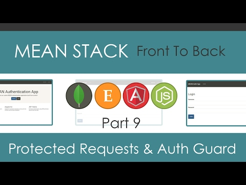 MEAN Stack Front To Back [Part 9] - Protected Requests & Auth Guard