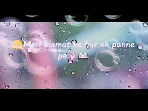@Meri kismat ke har ek panne pe #new 《whats app stutas》♤