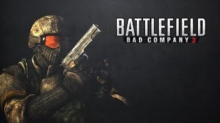 ► BATTLEFIELD: BAD COMPANY 3?