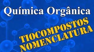 Aula 27 - Química Orgânica - Compostos Sulfurados - Extensivo Química - (parte 1 de 1)