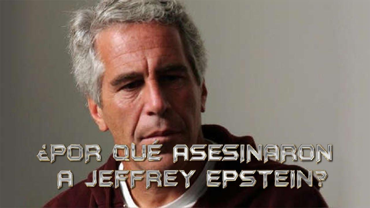 ¿POR QUÉ ASESINARON A JEFFREY EPSTEIN?