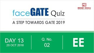 Face GATE | Day 13 | 20th Oct | EE | Q. 02 | MADE EASY