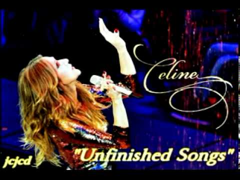 """celine-dion-~-""""-unfinished-songs""""-~-***brand-new-song-for-2013***"""