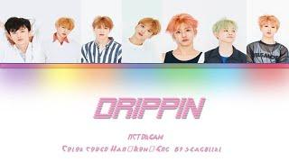 Nct Dream  엔씨티 드림  - Drippin'  드리핑  Color Coded Han/rom/eng Lyrics