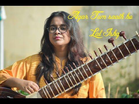 Agar Tum Saath ho - Lal Ishq | Sitar cover by Antara | feat- Neeraj Chauhan