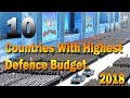 Top 10 Countries With Highest Defence Budget 2018 || Countries With Highest Defence Budget