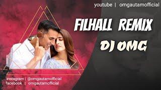 Filhall remix | chillout mashup | DJ OMG