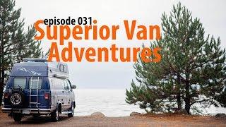 Superior Van Adventures - Van Life 031