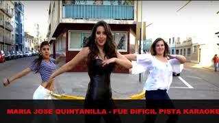 Maria Jose Quintanilla - Fue Dificil Pista Karaoke