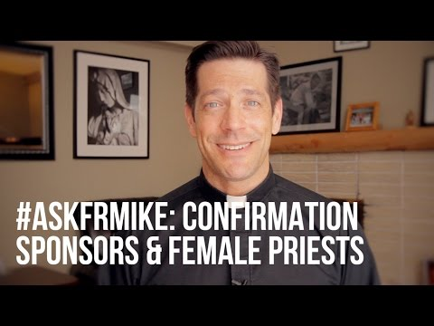#askfrmike: Confirmation Sponsors & Female Priests