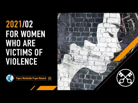 For women who are victims of violence - The Pope Video 2 - February 2021