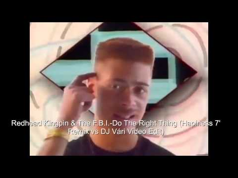 Redhead Kingpin & The F.B.I. - Do The Right Thing (Happiness 7' Remix vs DJ Vári Video Edit)
