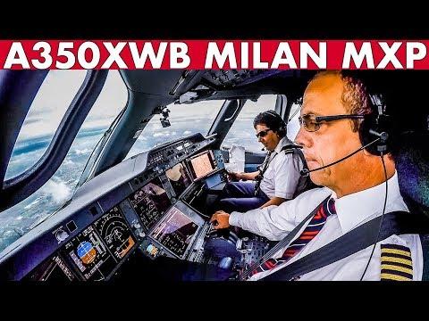 Piloting Airbus A350XWB Into Milan